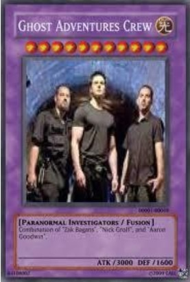 Ghost Adventures, I drew/painted some pics of Zak and His crew., I got an awesome Unique Yu-Gi-Oh card...Of the Ghost Adventures Crew!!! :D, Fan Art